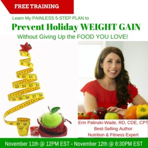 My 5-Step Painless Plan to Prevent Holiday Weight Gain… While Still Eating What You Love!