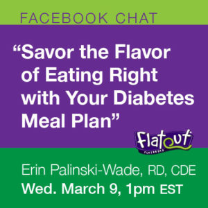 Join my LIVE Facebook Chat today- Savor the Flavor of Eating Right with Your Diabetes Meal Plan!