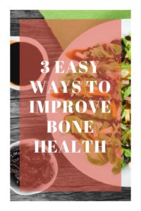 3 Easy Ways to Improve Bone Health