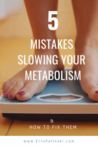 5 Mistakes Slowing Your Metabolism & Easy Fixes to Boost Metabolism for Good