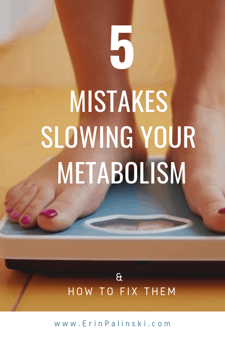 5 Mistakes slowing metabolism and how to boost metabolism fast