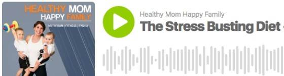 4 Stress-Busting Foods Podcast Button