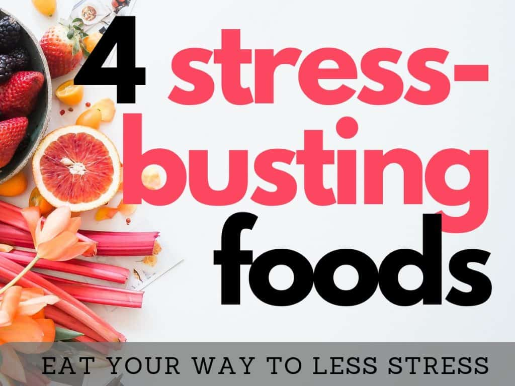 4 stress-busting foods eat your way to less stress. Eating specific foods with specific nutrients helps you reduce stress.